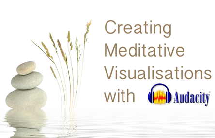 Create Meditative Visualisations