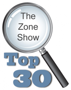 The Zone Show Top 30