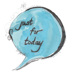 Just for Today Speech bubble
