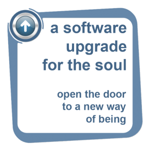 Software Upgrade for the Soul