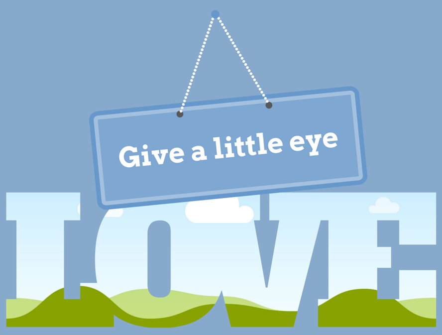 Give a Little Eye Love