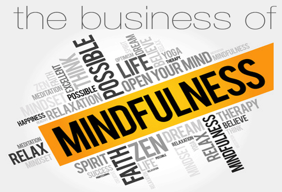 The Business of Mindfulness