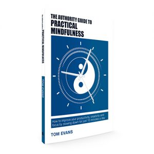 The Authority Guide to Practical Mindfulness