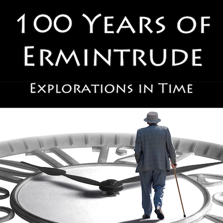 100 Years of Ermintrude